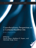 Cross disciplinary Perspectives on a Contested Buddhist Site