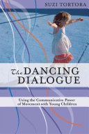 The Dancing Dialogue : of children and to develop appropriate...