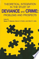Theoretical Integration in the Study of Deviance and Crime