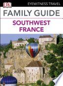 Eyewitness Travel Family Guide France  Southwest France