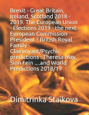 Brexit Great Britain Ireland Scotland 2018 2019 The European Union Elections 2019 The Next European Commission President British Royal Family Clairvoyant Psychic Predictions