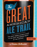 The Great American Ale Trail  Revised Edition