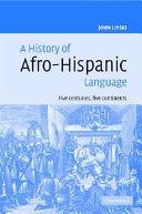 A History of Afro Hispanic Language