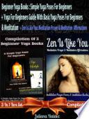 Beginner Yoga Books  Simple Yoga Poses For Beginners   Yoga For Beginners Guide With Basic Yoga Poses For Beginners   Zen Is Like You  Meditation Prayer   Meditation Affirmations  for Yoga Journal   Yoga Notebook