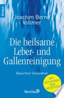 Die heilsame Leber- und Gallenreinigung