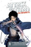 Attack on Titan: No Regrets Volume 1 by Gun Snark