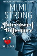 Borrowed Billionaire  1 The Walk In  Erotic Romance
