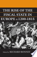 The Rise of the Fiscal State in Europe c 1200 1815