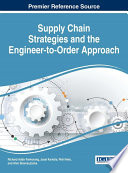 Supply Chain Strategies and the Engineer to Order Approach