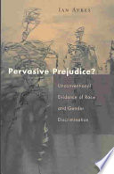 Pervasive Prejudice?