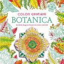 Color Origami   Botanica Adult Coloring Book