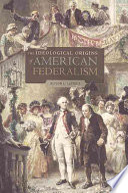 The Ideological Origins of American Federalism