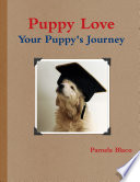 Puppy Love You and Your Puppy's Journey