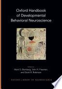 Oxford Handbook Of Developmental Behavioral Neuroscience