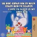 Ik Hou Ervan Om In Mijn Eigen Bed Te Slapen I Love To Sleep In My Own Bed