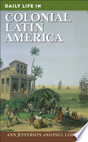 Daily Life in Colonial Latin America