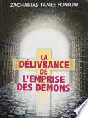 illustration du livre La Délivrance de L'emprise des Démons