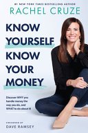 Know Yourself Know Your Money Discover Why You Handle Money The Way You Do And What To Do About It