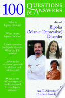 100 Questions   Answers About Bipolar  Manic Depressive  Disorder