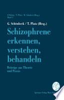 Schizophrene erkennen, verstehen, behandeln