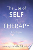 The Use Of Self In Therapy : it involves the intensive relationship...