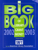 The Big Book of Library Grant Money 2002-2003 This Is The Largest Directory Available