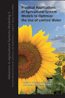 Practical Applications of Agricultural System Models to Optimize the Use of Limited Water