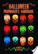 Halloween Propmaker s Handbook