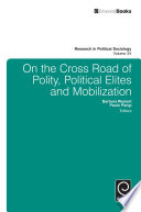 On the Cross Road of Polity  Political Elites and Mobilization
