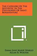 The Category Of The Aesthetic In The Philosophy Of Saint Bonaventure book