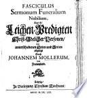Fasciculus sermonum funeralium nobilium d. i. Leichenpredigten Christ-Adelicher Personen ...