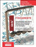Fisicamente  Introduzione alla fisica  Analisi dei fenomeni di meccanica  ottica e terminologia  Per la Scuola media