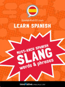 Learn Spanish Must Know Spanish Slang Words Phrases