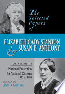 Ebook The Selected Papers of Elizabeth Cady Stanton and Susan B. Anthony: National protection for national citizens, 1873 to 1880 Epub Elizabeth Cady Stanton Apps Read Mobile
