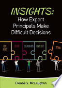 Insights How Expert Principals Make Difficult Decisions