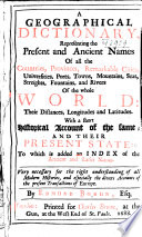 A Geographical Dictionary  Representing the Present and Ancient Names of All the Countries  Provinces  Remarkable Cities