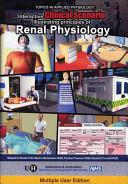 Interactive Clinical Scenario Illustrating Principles Of Renal Physiology book