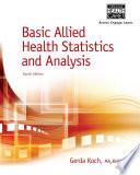 Basic Allied Health Statistics and Analysis  Spiral bound Version