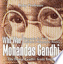 Who Was Mohandas Gandhi   The Brave Leader from India   Biography for Kids   Children s Biography Books