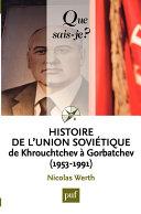 Histoire de l Union sovi  tique de Khrouchtchev    Gorbatchev  1953 1991
