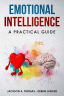 Emotional Intelligence A Practical Guide