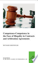 Competence Competence in the Face of Illegality in Contracts and Arbitration Agreements