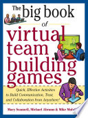 Big Book Of Virtual Teambuilding Games Quick Effective Activities To Build Communication Trust And Collaboration From Anywhere