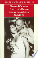 Danton's Death ; Leonce and Lena ; Woyzeck More Contemporary Than Almost Anything Written