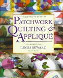 The Complete Book of Patchwork  Quilting and Applique