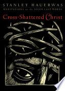 Cross Shattered Christ