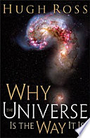 Ebook Why the Universe Is the Way It Is Epub Hugh Ross Apps Read Mobile