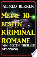 Meine 10 besten Kriminalromane: 1600 Seiten Thriller Spannung
