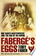 Faberge's Eggs  Of Their Maker Of