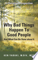 Why Bad Things Happen To Good People And What Can Be Done about It